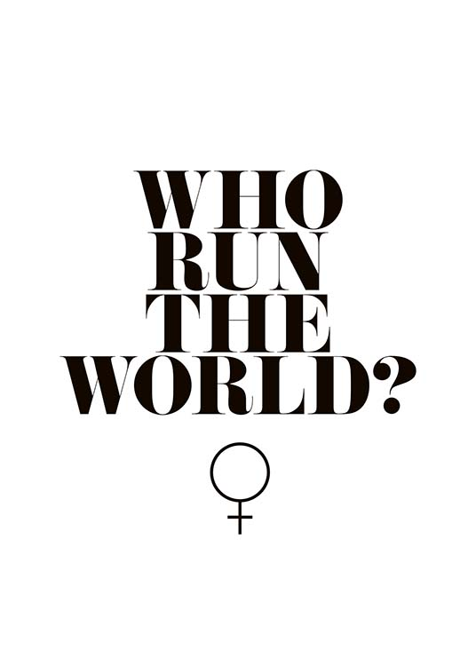 Who Run The World? Plakat / Plakaty z napisami w Desenio AB (10377)